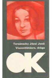 Viszonlátásra, drága - Tersánszky Józsi Jenő - Régikönyvek