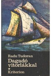 Dagadó vitorlákkal I-II. kötet - Tudoran, Radu - Régikönyvek