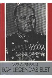 Egy legendás élet - Aksinszkij, V. - Régikönyvek