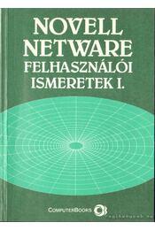 Novell Netware felhasználói ismeretek I. - Tóth Bertalan, DR. Tamás Péter, Kelemen Gáspár, Golenczki István - Régikönyvek