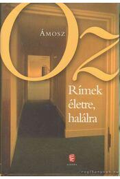 Rímek életre, halálra - Ámosz Oz - Régikönyvek