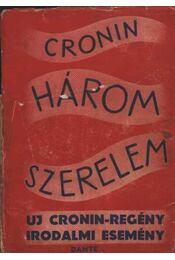 Három szerelem - A. J. Cronin - Régikönyvek