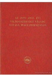 Az 1929-1933. évi világgazdasági válság hatása Magyarországon - Incze Miklós, Karsai Elek, Kubitsch Imre, Petőcz Pál, Sipos Aladár - Régikönyvek
