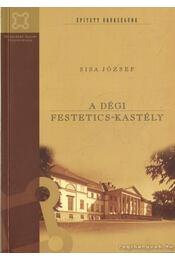 A Dégi Festetics-kastély - Sisa József - Régikönyvek