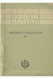 Háztartási gyakorlatok III. kötet - Domokos Lászlóné - Régikönyvek