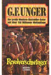 Revolverschwinger - Unger, G. F. - Régikönyvek