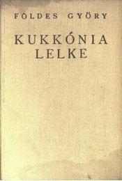 Kukkónia lelke - Földes György - Régikönyvek