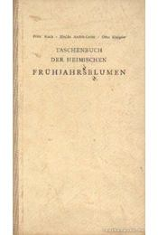 Taschenbuch der Heimischen Frühjahrsblumen - Koch, Fritz - Régikönyvek