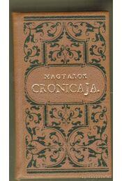 Magyarok cronicaja melly be foglal M.C.XCVI. Esztendőket (reprint) (mini) - Lisznyai K. Pál - Régikönyvek