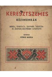 01ea3bf03a Keresztszemes kézimunkák Bereg-, Szabolcs-, Szatmár-, Ugocsa- és  Zemplén-megyék