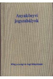 Anyakönyvi jogszabályok - Horváth Ferenc - Régikönyvek