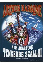 Nem akartunk tengerre szállni - Arthur Ransome - Régikönyvek