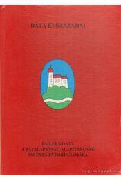 Emlékkönyv a bátai apátság alapításának 900 éves fordulójára - Dr. Kápolnás Mária (szerk.) - Régikönyvek