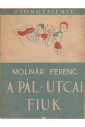 A Pál utcai fiúk - Molnár Ferenc - Régikönyvek