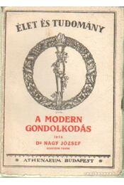 A modern gondolkodás - Dr. Nagy József - Régikönyvek