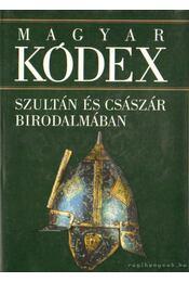 Szultán és császár birodalmában (Magyar kódex 3.) - Stemler Gyula - Régikönyvek