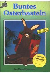 Buntes Osterbasteln - Maesmanns-Wetzel Sigrid - Régikönyvek