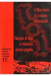 A Mura mente és a trianoni békeszerződés (dedikált) - Göncz László - Régikönyvek