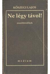 Ne légy távol! - Kőszegi Lajos - Régikönyvek