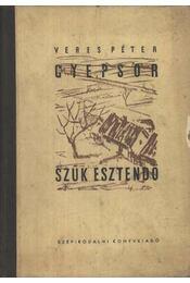 Gyepsor; Szűk esztendő - Veres Péter - Régikönyvek