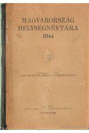 Magyarország helységnévtára 1944. - Magy. Kir. Központi Statisztika Hivatal - Régikönyvek