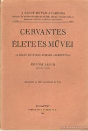 Cervantes élete és művei - Vargha Damján (szerk.) - Régikönyvek