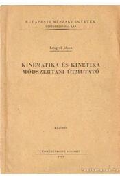 Kinematika és kinetika módszertani útmutató - Lengyel János - Régikönyvek