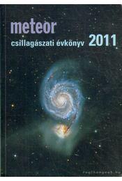 Meteor csillagászati évkönyv 2011 - Benkő József, Mizser Attila - Régikönyvek