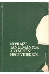 Néprajzi tanulmányok a Zempléni-hegyvidékről - Szabadfalvi József - Régikönyvek
