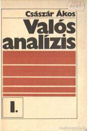 Valós analízis I. - Császár Ákos - Régikönyvek