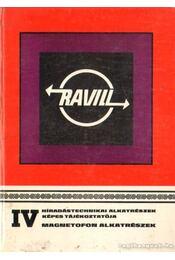 Híradástechnikai alkatrészek képes tájékoztatója IV. - Tollár Imréné (szerk.) - Régikönyvek