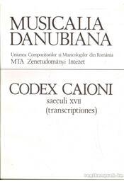 Codex Caioni saeculi XVII - Diamandi, Saviana (szerk.), Papp Ágnes - Régikönyvek