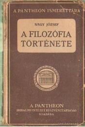 A filozófia története - Dr. Nagy József - Régikönyvek
