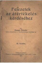 Fejezetek az átértékelés kérdéséhez - Banga Sándor - Régikönyvek