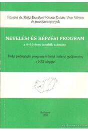 Nevlési és képzési program a 6-16 éves tanulók számára (dedikált) - Fürstné Dr. Kólyi Erzsébet, Kaszás Zoltán, Vass Vilmos - Régikönyvek
