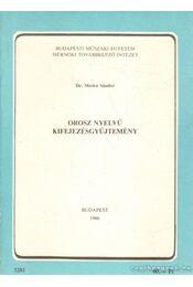 Orosz nyelvű kifejezésgyűjtemény - Mecskó Sándor dr. - Régikönyvek