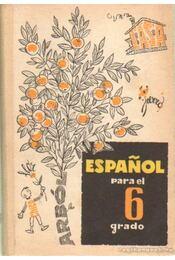 Espanol para el 6 grado - Régikönyvek