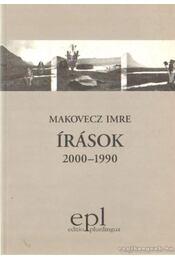Írások 2000-1990 - Makovecz Imre - Régikönyvek