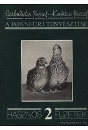 A japánfürj tenyésztése - Kovács József, Czibulyás József - Régikönyvek