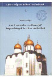 A cári monarchia védőszentjei (dedikált) - Bebesi György - Régikönyvek