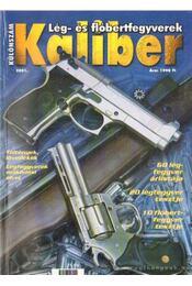 Kaliber 2001. különszám - Lég-és flóbertfegyverek - Kalmár Zoltán - Régikönyvek