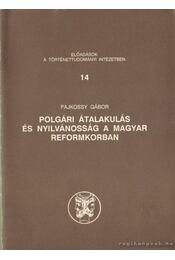 Polgári átalakulás és nyilvánosság a magyar reformkorban - Pajkossy Gábor - Régikönyvek