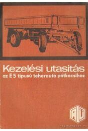 Kezelési utasitás az E 5 típusú teherautó pótkocsihoz - Régikönyvek
