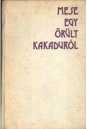 Mese egy őrült kakaduról - Bálint Tibor - Régikönyvek
