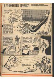 A verhetetlen tizenegy 1977. (47-78.szám 7. rész) - Moldova György - Régikönyvek