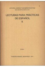 Lecturas para prácticas de espanol II - Csép Attila Dr., Maróthy Jánosné Dr. - Régikönyvek