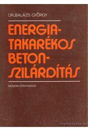 Energiatakarékos betonszilárdítás - Dr. Balázs György - Régikönyvek