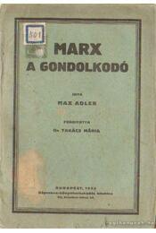 Marx a gondolkodó - Adler, Max - Régikönyvek