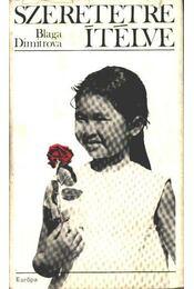 Szeretetre ítélve - Dimitrova, Blaga - Régikönyvek