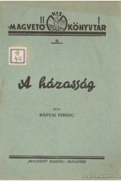 A házasság - Bányai Ferenc - Régikönyvek